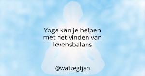 Yoga kan je helpen met het vinden van levensbalans